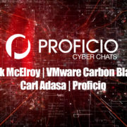 Cyber Chats Rick-McElroy-Carbon-Black-Carl-Adasa-Proficio-INTRO